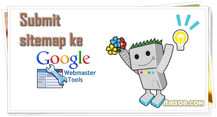 Cara Submit Sitemap Ke Google Webmaster Tools Terbaru