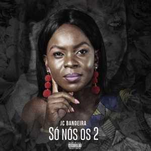 JC Bandeira - Só Nós Os 2 (kizomba) 2019