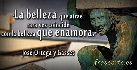 Citas bellas, José Ortega y Gasset
