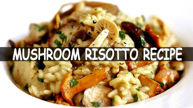 How To Make Mushroom Risotto | Mushroom Risotto Recipe | Italian Recipe