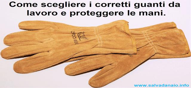 come scegliere i guanti da lavoro e proteggere le mani
