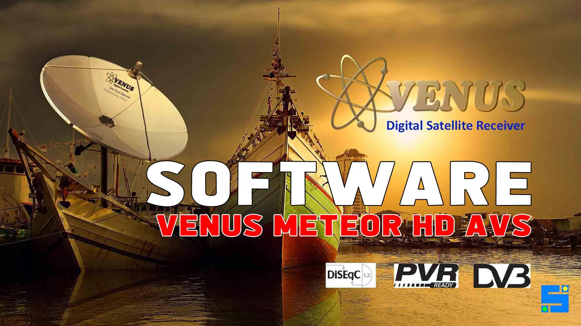 Software Venus Meteor HD New AVS SW Firmware Terbaru