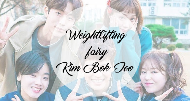 Doramas | Weightlifting fairy Kim Bok Joo