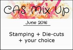 http://casmixup.blogspot.com/2016/06/cas-mix-up-june-challenge.html