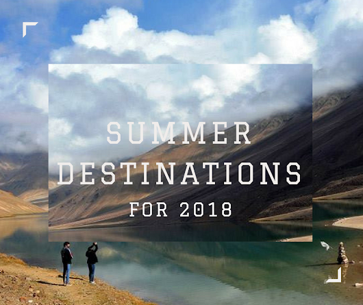 Destinations You Must Visit This Summer