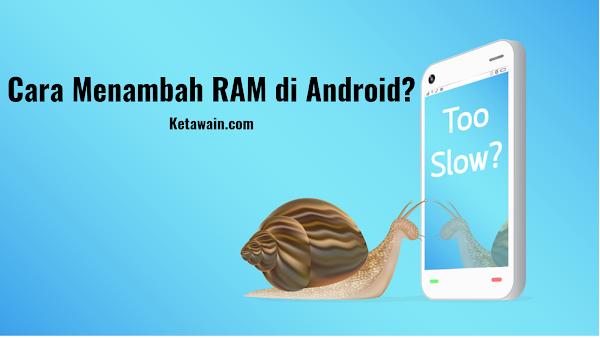 √ BERHASIL! 5 Cara Menambah Ram di Android
