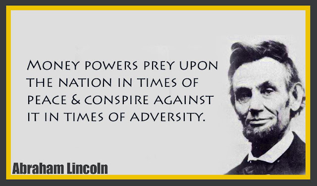 Money powers prey upon the nation in times of peace & conspire Abraham Lincoln quotes