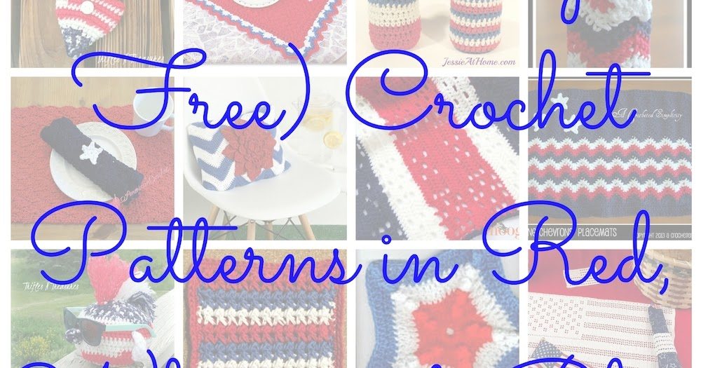 Cgoa Now 21 Mostly Free Crochet Patterns In Red White And Blue