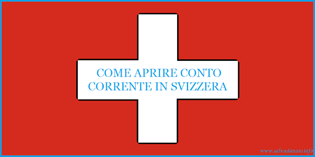 Come aprire un conto corrente in Svizzera - 10 consigli