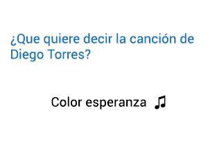 Significado de la canción Color Esperanza de Diego Torres