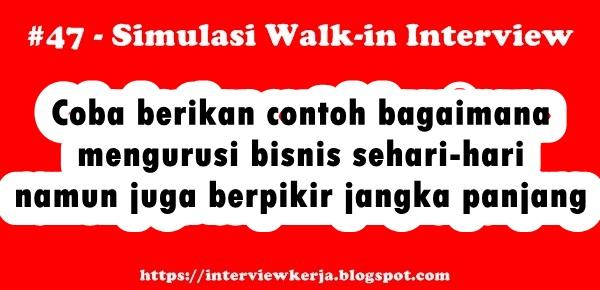 47 walk in interview pertanyaan wawancara kerja