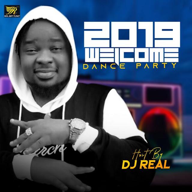 [Mixtape] DJ Real – 2019 Welcome Party Mixtape