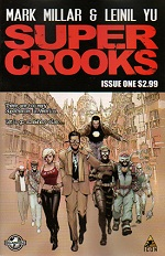 Supercrooks #1 By Mark Millar, Nacho Vigalondo, Leinil Yu, Gerry Alanguilan, Sunny Gho, Virtual Calligraphy, Dave Gibbons