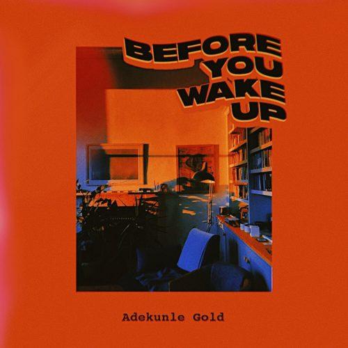 """Music: Adekunle Gold – """"Before You Wake Up"""""""