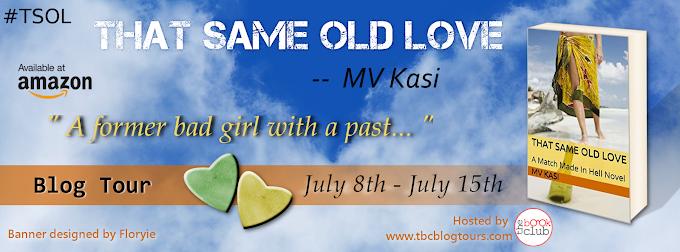 Blog Tour: THAT  SAME OLD LOVE by M.V. Kasi