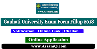 Gauhati University Online Examination Form Fill-up 2018 for  [guexamform.com]