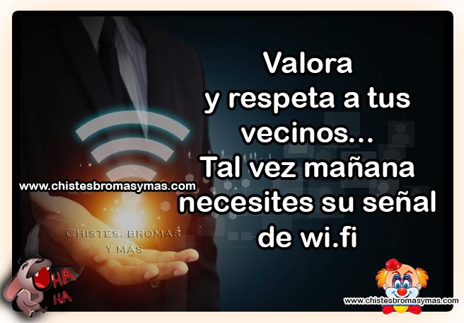 Valora y respeta a tus vecinos... Tal vez mañana necesites su señal de Wi-Fi