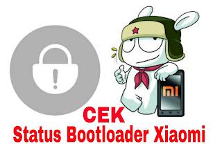Cek Status Bootloader xiaomi