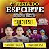 É HOJE 6ª FESTA DO ESPORTE NA CIDADE DE SEVERIANO MELO/RN