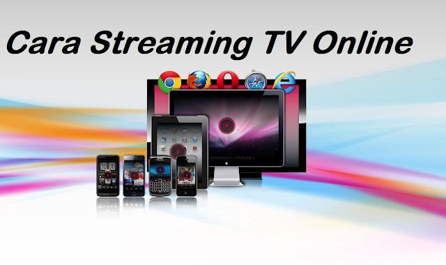 3 Cara Streaming TV Online Tanpa Kuota Paling Mudah