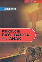 Psikologi Bayi, Balita dan Anak Pengarang : Ade Benih Nirwana   Penerbit : Nuha Medika