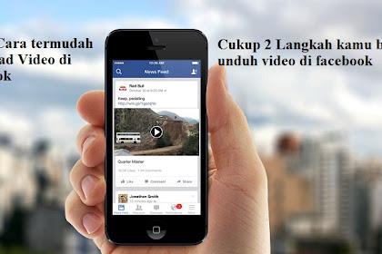 Cara download Video di Facebook Tanpa Aplikasi Cukup 2 Langkah (Kualitas HD)