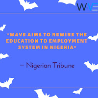 WAVE Aims to Rewire the Education to Employment System in Nigeria − Nigerian Tribune
