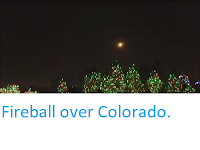 http://sciencythoughts.blogspot.co.uk/2017/12/fireball-over-colorado.html