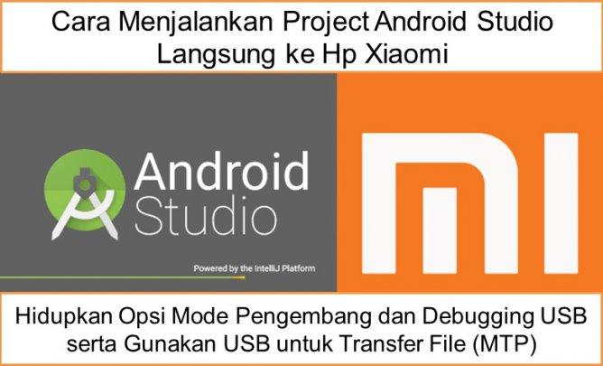 Cara Menjalankan Project Android Studio Langsung ke Hp Xiaomi