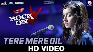 Tere Mere Dil video song from Rock On 2 movie- by Shraddha Kapoor – HD Video Watch Online