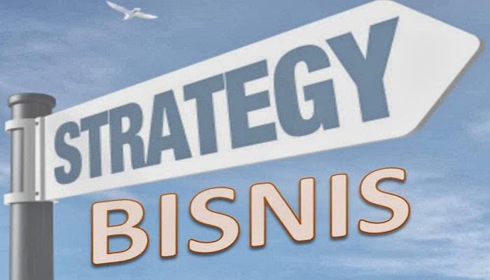 Strategi Bisnis Yang Tepat