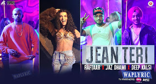 Jean Teri Song Lyrics Raftaar, Jaz Dhami