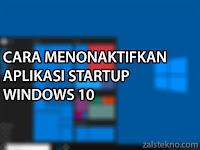 Cara Mematikan Aplikasi pada Startup Windows 10 Agar Lebih Cepat