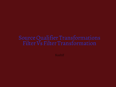 Source Qualifier Transformations Filter Vs Filter Transformation