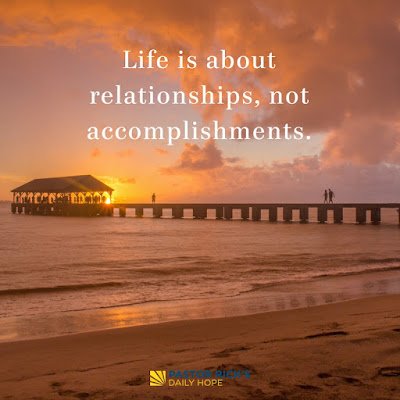 Life Is About Relationships, Not Accomplishments by Rick Warren