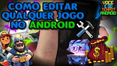 Como Editar Qualquer Jogo no Android