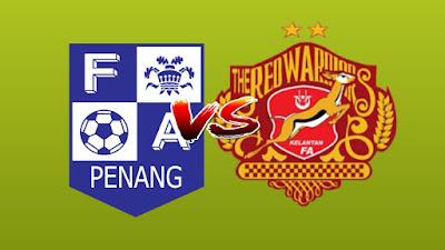 Live Streaming Penang FA vs Kelantan Liga Premier 11.5.2019