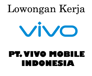 Lowongan Kerja di PT Vivo Mobile Indonesia