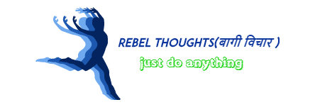 Rebel Thoughts(बागी विचार)