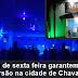 Noites de sexta feira garantem a sua diversão na cidade de Chavantes