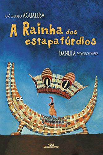 A Rainha dos estapafúrdios José Eduardo Agualusa