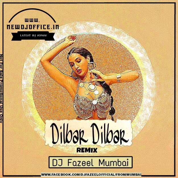 DILBAR DILBAR REMIX SONG DJ MIX
