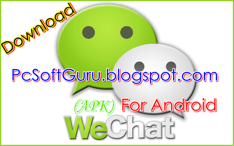 We Chat Roid Apk Download