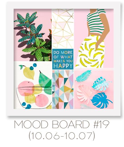 Mood board #19 (10.06-10.07)