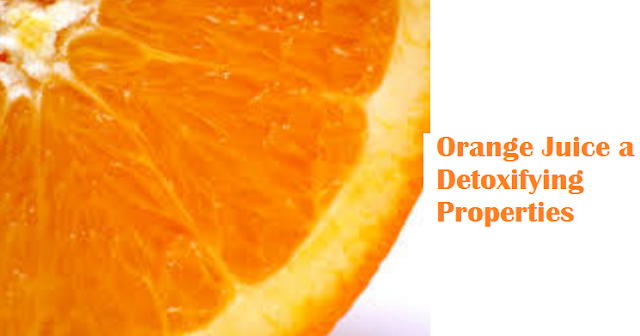 Health benefits Orange Juice a Detoxifying Properties