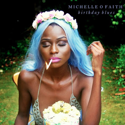 Michelle O Faith Unveils New Single 'Birthday Blues'
