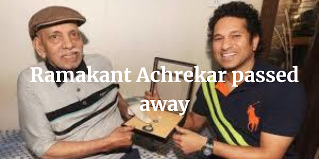 Ramakant Achrekar passed away