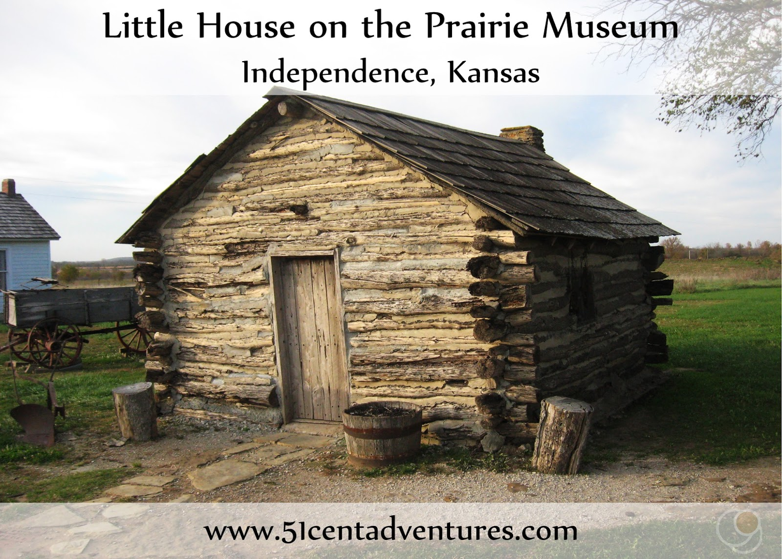 51 cent adventures little house on the prairie museum for Little house