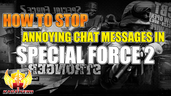 How To Stop Annoying Chat Messages In Special Force 2