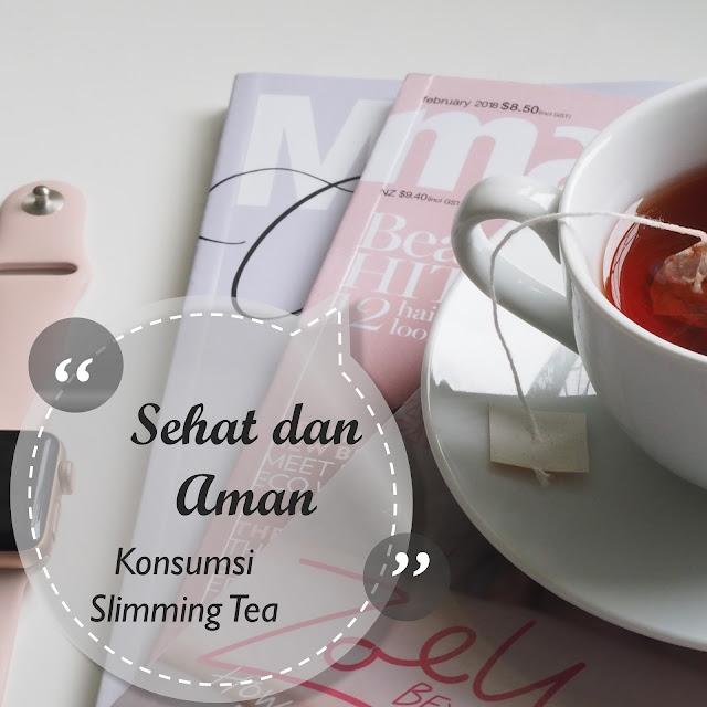 Sehat dan Aman Konsumsi Sliming Tea